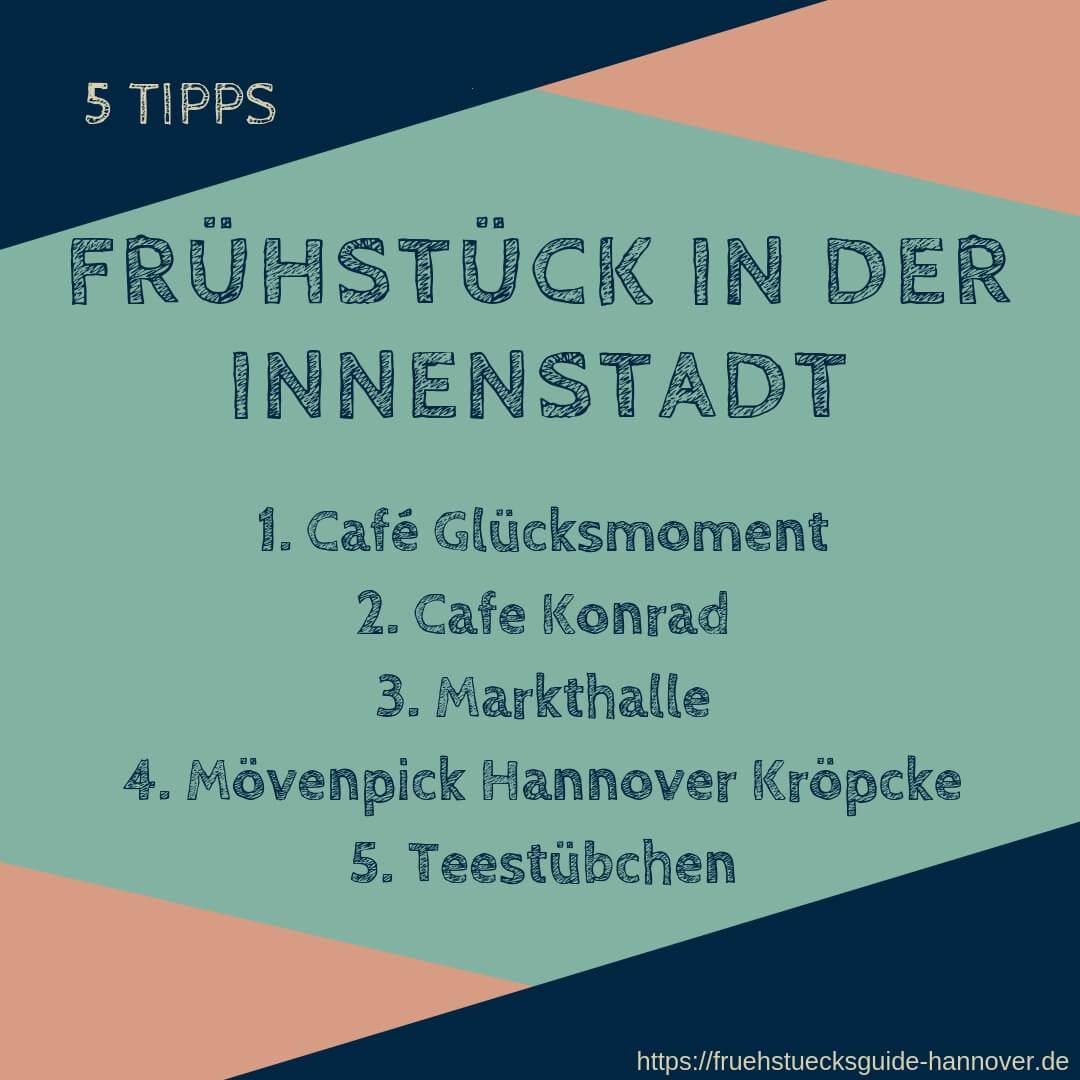 Liste von Frühstückslokalen in der Innenstadt von Hannover